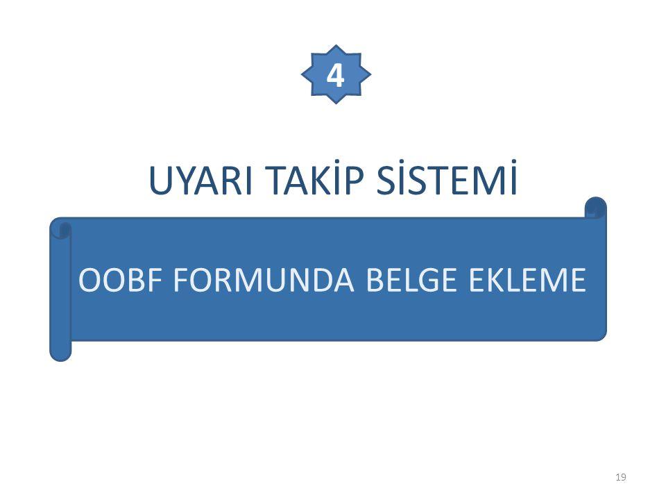 UYARI TAKİP SİSTEMİ 19 OOBF FORMUNDA BELGE EKLEME 4