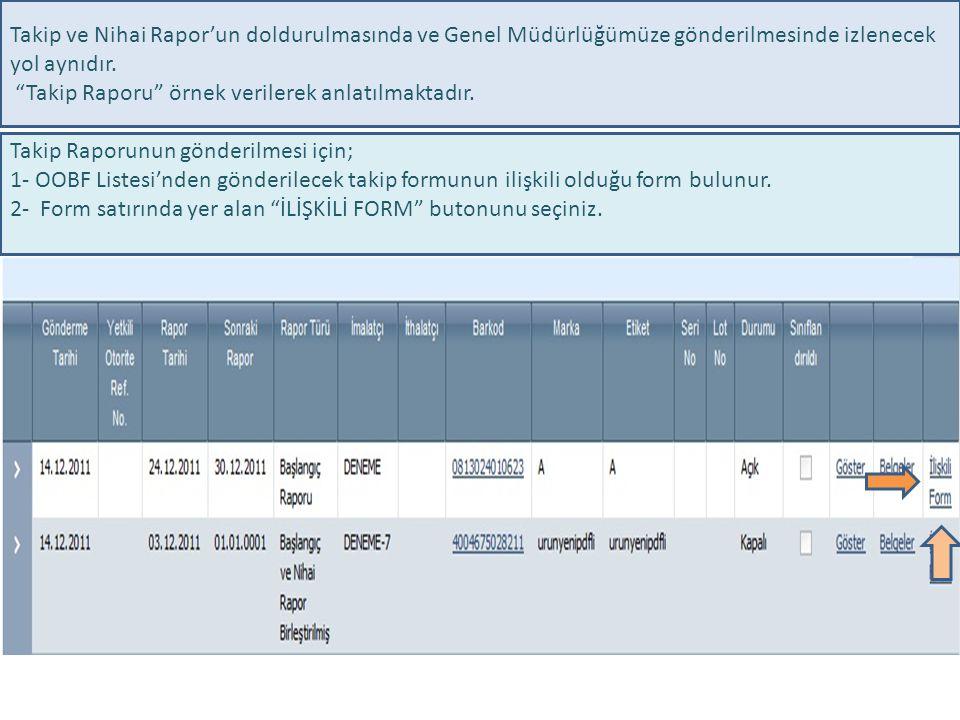 Takip Raporunun gönderilmesi için; 1- OOBF Listesi'nden gönderilecek takip formunun ilişkili olduğu form bulunur.