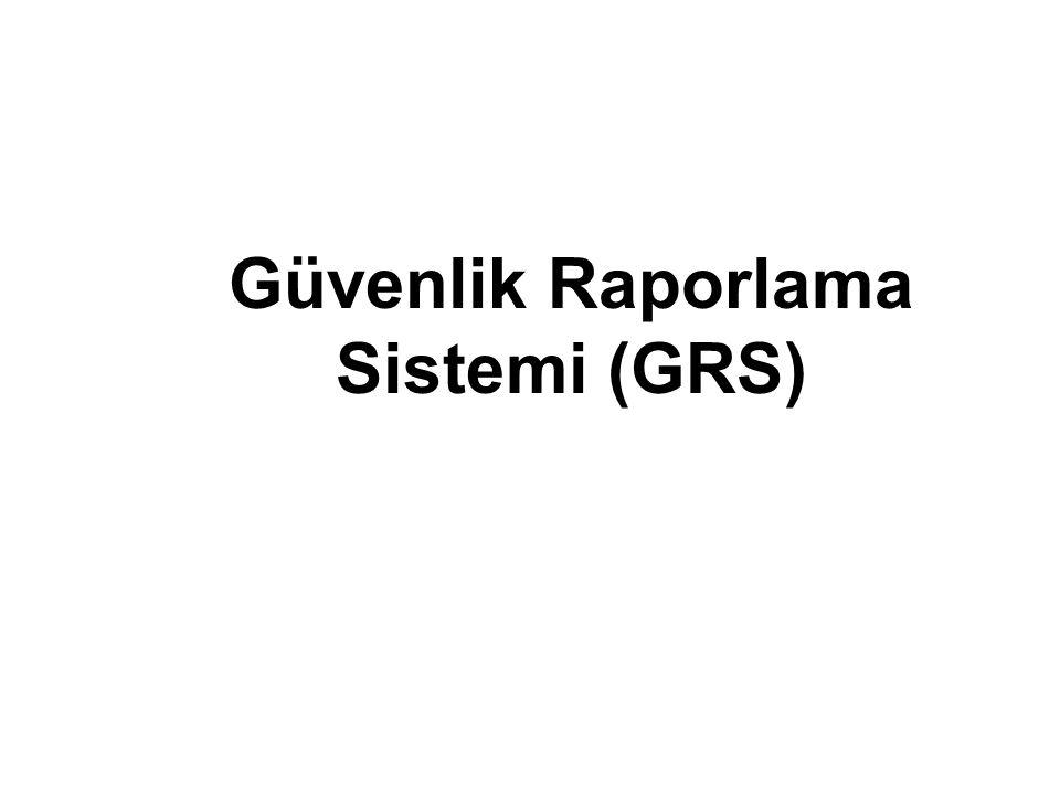 Güvenlik Raporlama Sistemi (GRS)