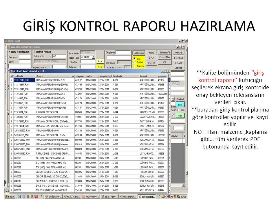 GİRİŞ KONTROL RAPORU HAZIRLAMA **Kalite bölümünden ''giriş kontrol raporu'' kutucuğu seçilerek ekrana giriş kontrolde onay bekleyen referansların veri