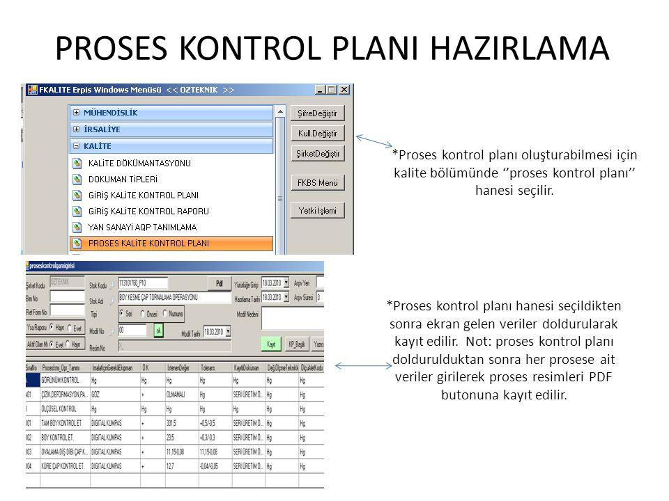 *Proses kontrol planı oluşturabilmesi için kalite bölümünde ''proses kontrol planı'' hanesi seçilir. PROSES KONTROL PLANI HAZIRLAMA *Proses kontrol pl