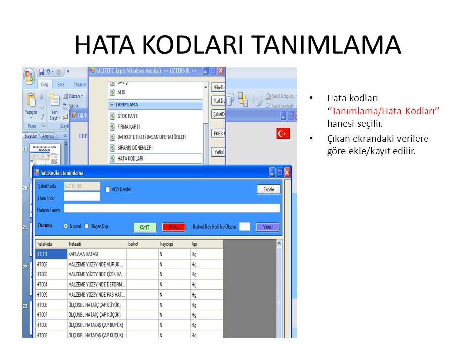 HATA KODLARI TANIMLAMA Hata kodları ''Tanımlama/Hata Kodları'' hanesi seçilir. Çıkan ekrandaki verilere göre ekle/kayıt edilir.