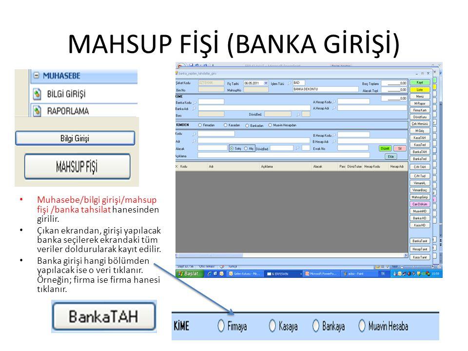 Muhasebe/bilgi girişi/mahsup fişi /banka tahsilat hanesinden girilir. Çıkan ekrandan, girişi yapılacak banka seçilerek ekrandaki tüm veriler doldurula