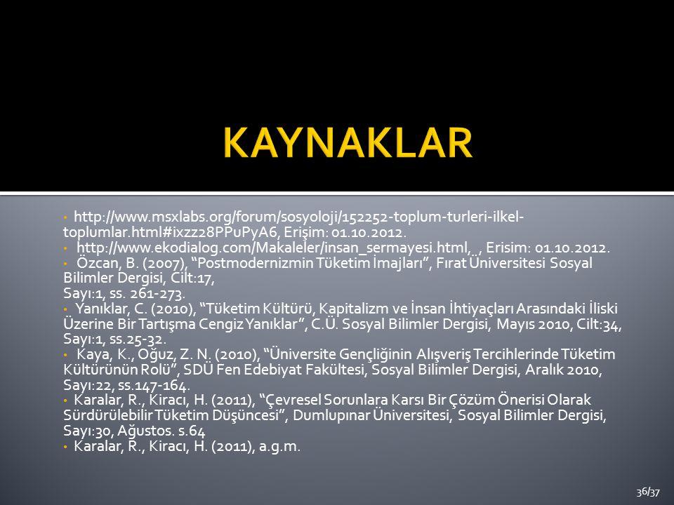 http://www.msxlabs.org/forum/sosyoloji/152252-toplum-turleri-ilkel- toplumlar.html#ixzz28PPuPyA6, Erişim: 01.10.2012. http://www.ekodialog.com/Makalel