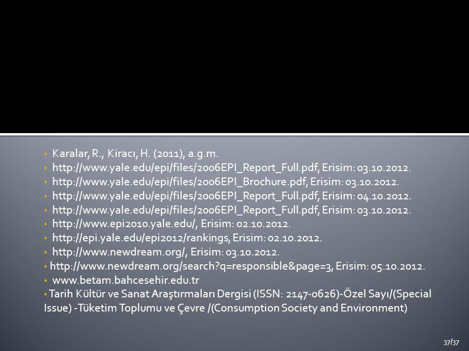 Karalar, R., Kiracı, H. (2011), a.g.m. http://www.yale.edu/epi/files/2006EPI_Report_Full.pdf, Erisim: 03.10.2012. http://www.yale.edu/epi/files/2006EP