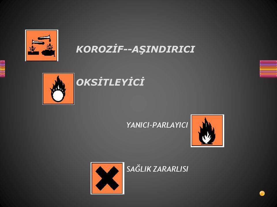 KOROZİF--AŞINDIRICI OKSİTLEYİCİ YANICI-PARLAYICI SAĞLIK ZARARLISI