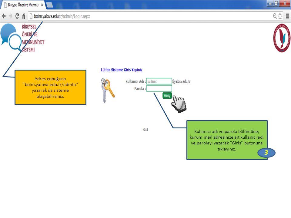 Adres çubuğuna ''boim.yalova.edu.tr/admin'' yazarak da sisteme ulaşabilirsiniz. Kullanıcı adı ve parola bölümüne; kurum mail adresinize ait kullanıcı