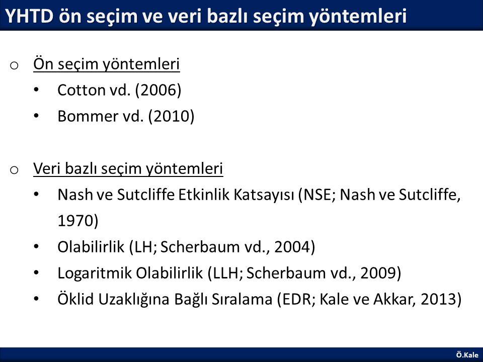 YHTD ön seçim ve veri bazlı seçim yöntemleri Ö.Kale o Ön seçim yöntemleri Cotton vd. (2006) Bommer vd. (2010) o Veri bazlı seçim yöntemleri Nash ve Su