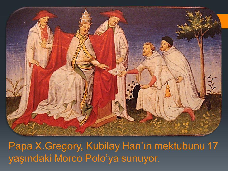 Papa X.Gregory, Kubilay Han'ın mektubunu 17 yaşındaki Morco Polo'ya sunuyor.