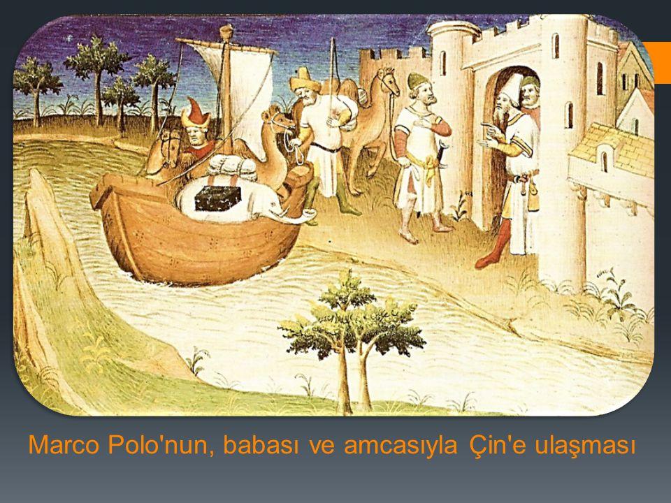 Marco Polo'nun, babası ve amcasıyla Çin'e ulaşması
