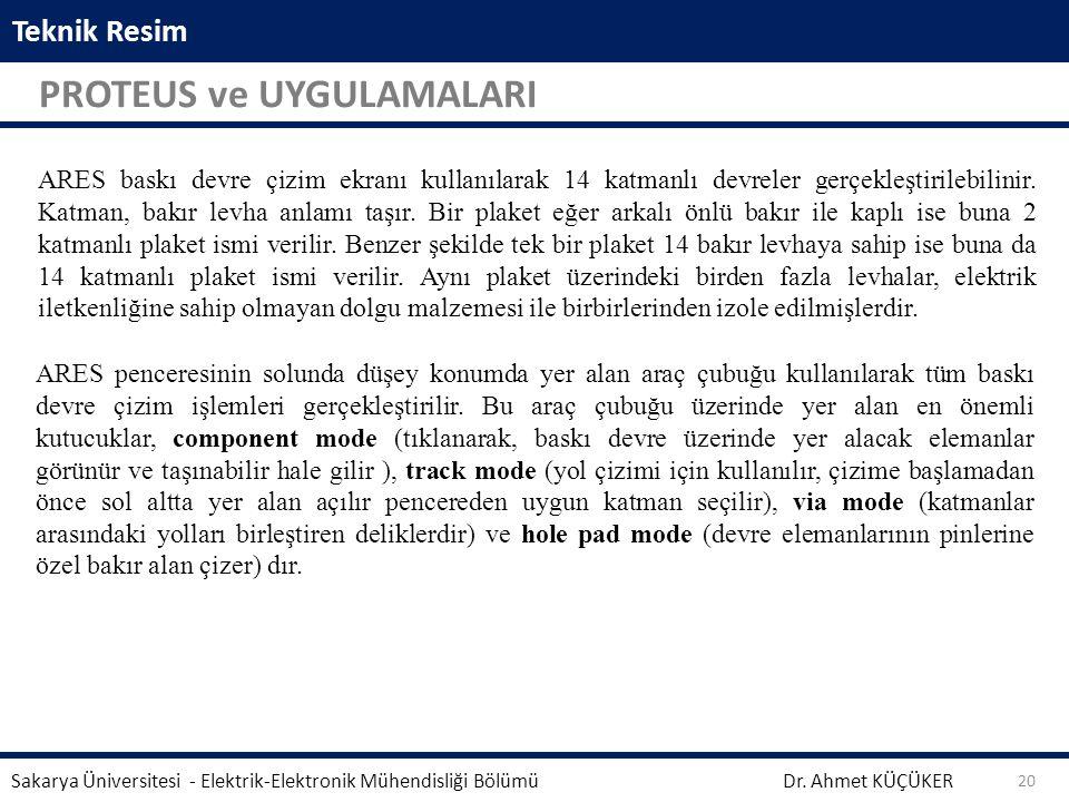 Teknik Resim PROTEUS ve UYGULAMALARI Dr.