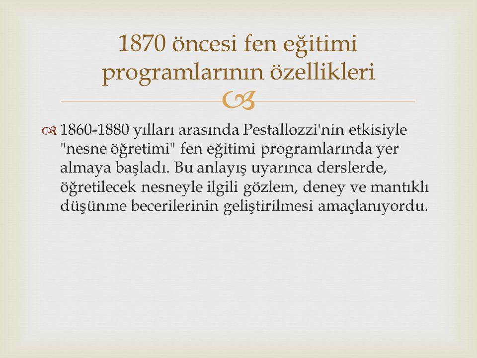   1860-1880 yılları arasında Pestallozzi'nin etkisiyle