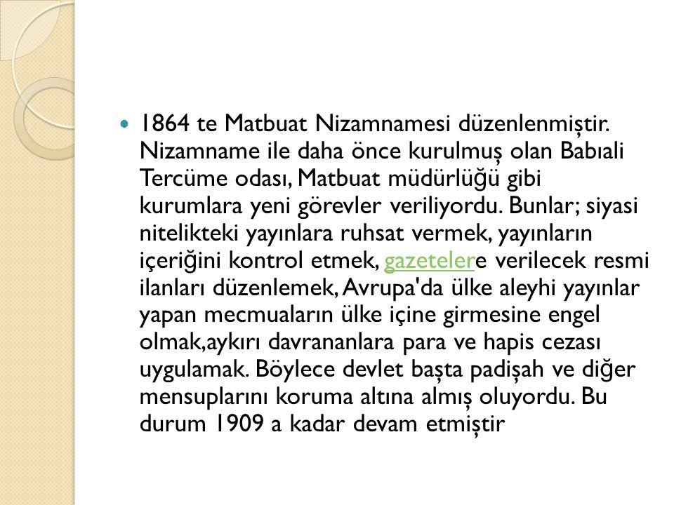 1864 te Matbuat Nizamnamesi düzenlenmiştir.