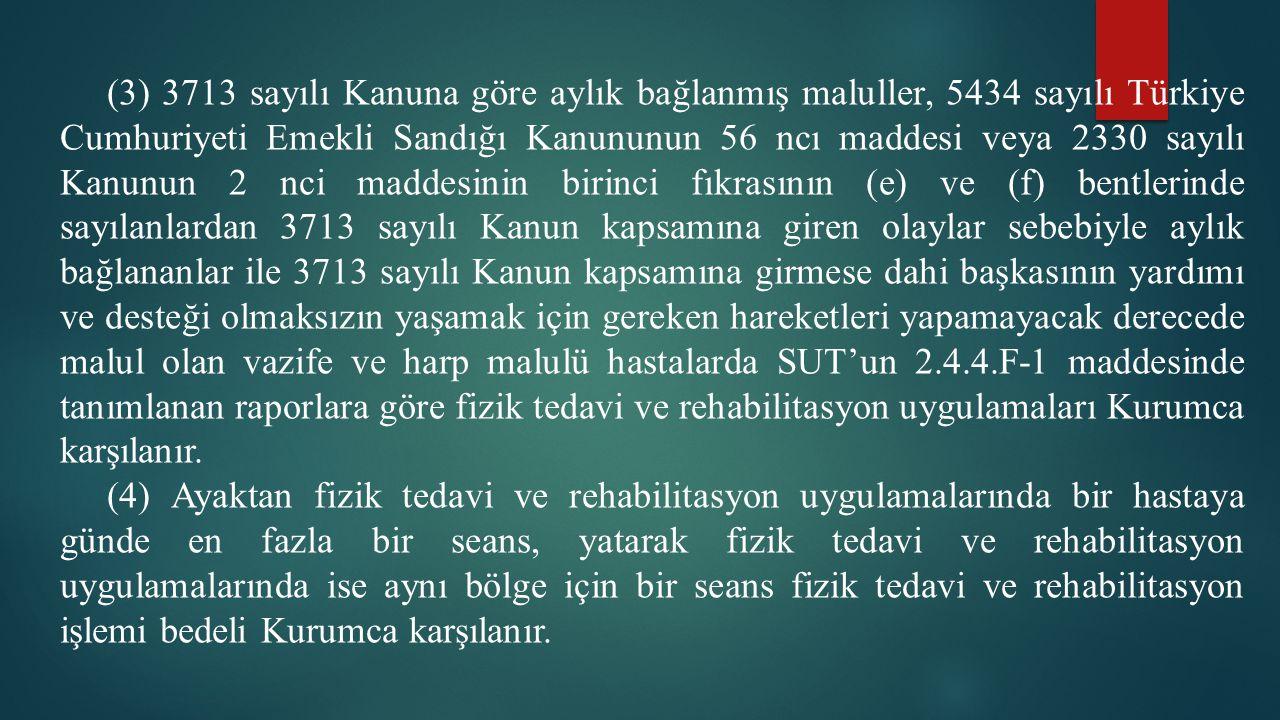 (3) 3713 sayılı Kanuna göre aylık bağlanmış maluller, 5434 sayılı Türkiye Cumhuriyeti Emekli Sandığı Kanununun 56 ncı maddesi veya 2330 sayılı Kanunun