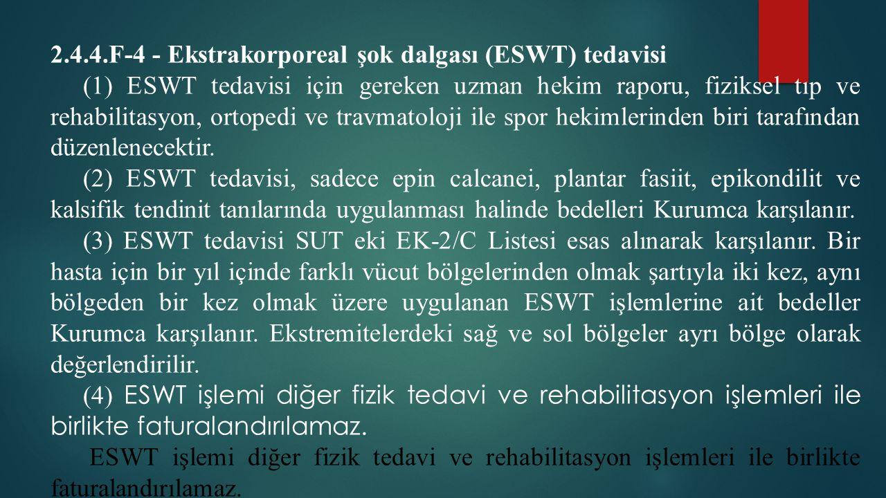 2.4.4.F-4 - Ekstrakorporeal şok dalgası (ESWT) tedavisi (1) ESWT tedavisi için gereken uzman hekim raporu, fiziksel tıp ve rehabilitasyon, ortopedi ve