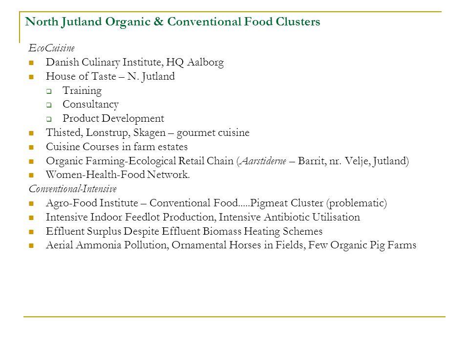 North Jutland Organic & Conventional Food Clusters EcoCuisine Danish Culinary Institute, HQ Aalborg House of Taste – N.