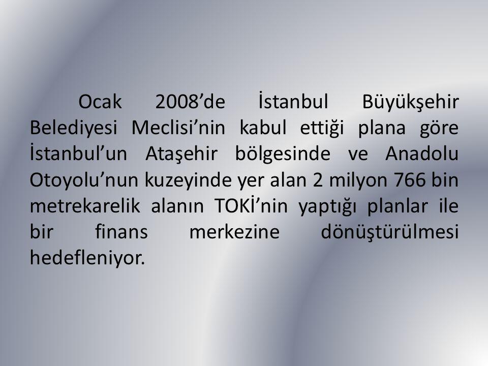 Ocak 2008'de İstanbul Büyükşehir Belediyesi Meclisi'nin kabul ettiği plana göre İstanbul'un Ataşehir bölgesinde ve Anadolu Otoyolu'nun kuzeyinde yer a