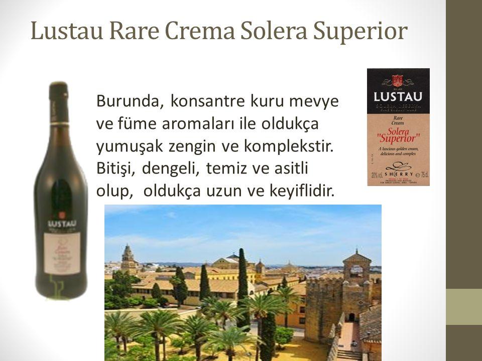 Lustau Rare Crema Solera Superior Burunda, konsantre kuru mevye ve füme aromaları ile oldukça yumuşak zengin ve komplekstir.