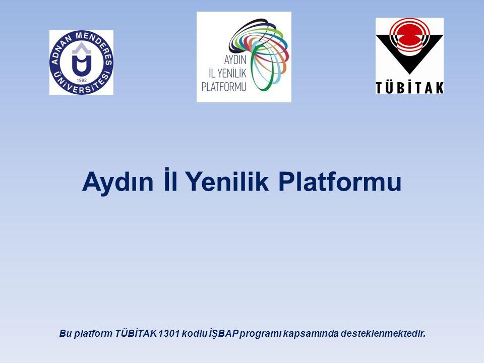 Aydın İl Yenilik Platformu Bu platform TÜBİTAK 1301 kodlu İŞBAP programı kapsamında desteklenmektedir.