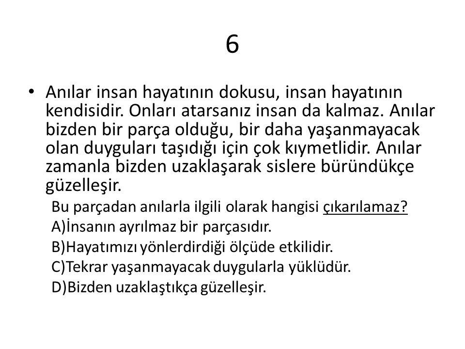 17 Aşağıdaki cümlelerin hangisinde pişmanlık anlamı vardır.