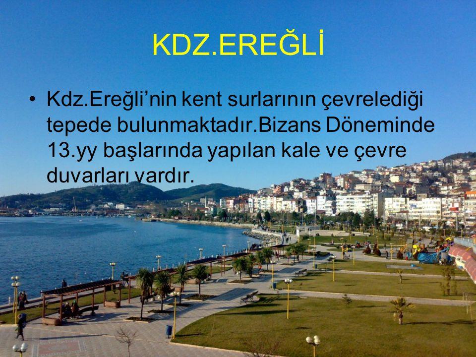 KDZ.EREĞLİ Kdz.Ereğli'nin kent surlarının çevrelediği tepede bulunmaktadır.Bizans Döneminde 13.yy başlarında yapılan kale ve çevre duvarları vardır.