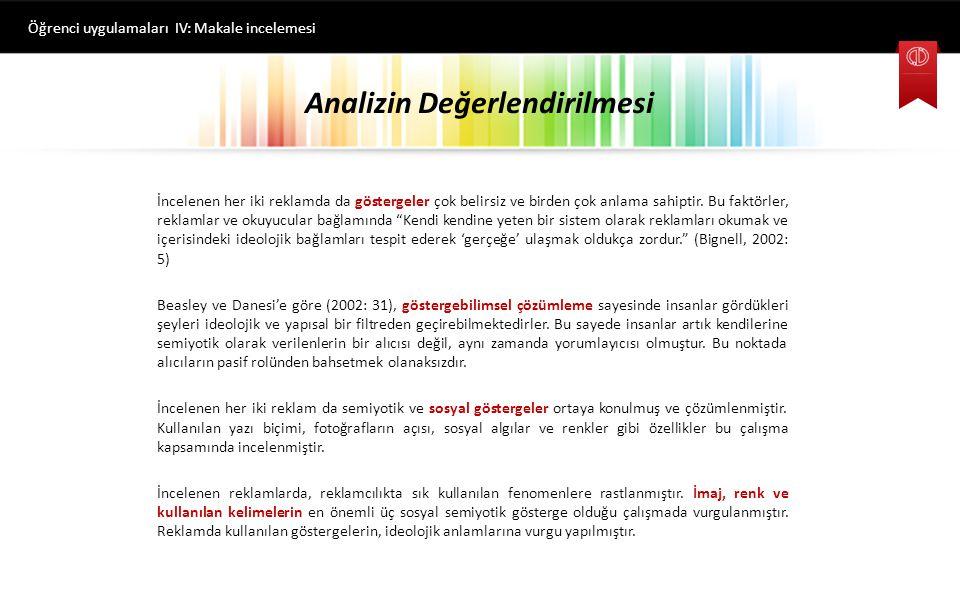 Renk Analizi Öğrenci uygulamaları IV: Makale incelemesi Reklam incelemelerinde en önemli noktalardan birisi şüphesiz renk kullanımıdır.