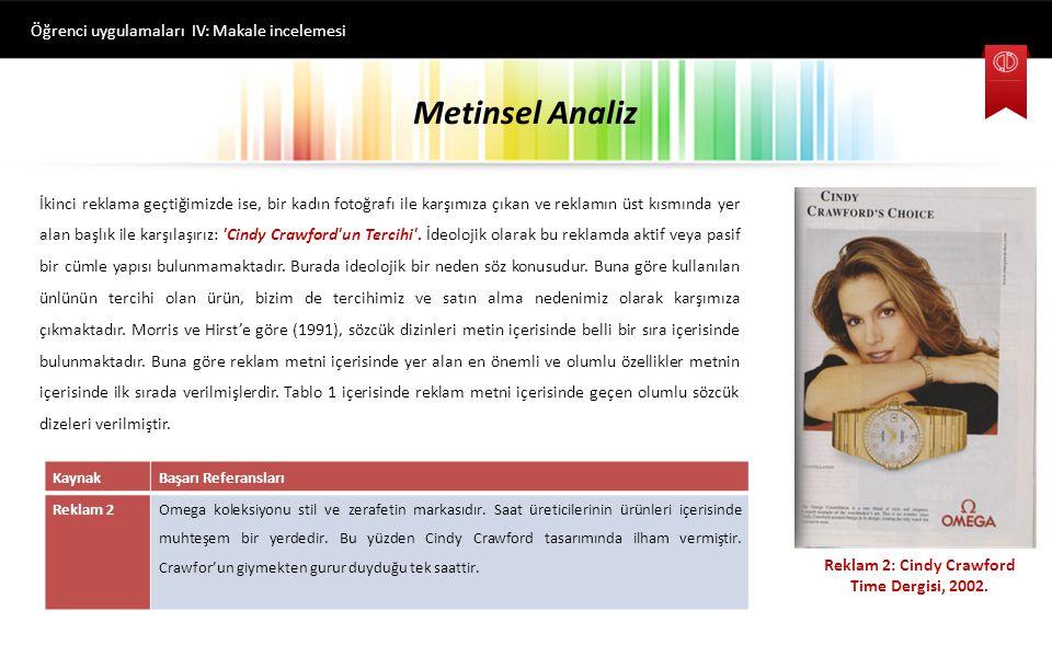 Metinsel Analiz Öğrenci uygulamaları IV: Makale incelemesi Birinci reklam, OMEGA saatlerinin 2002 yılında yayımlanan reklamıdır.