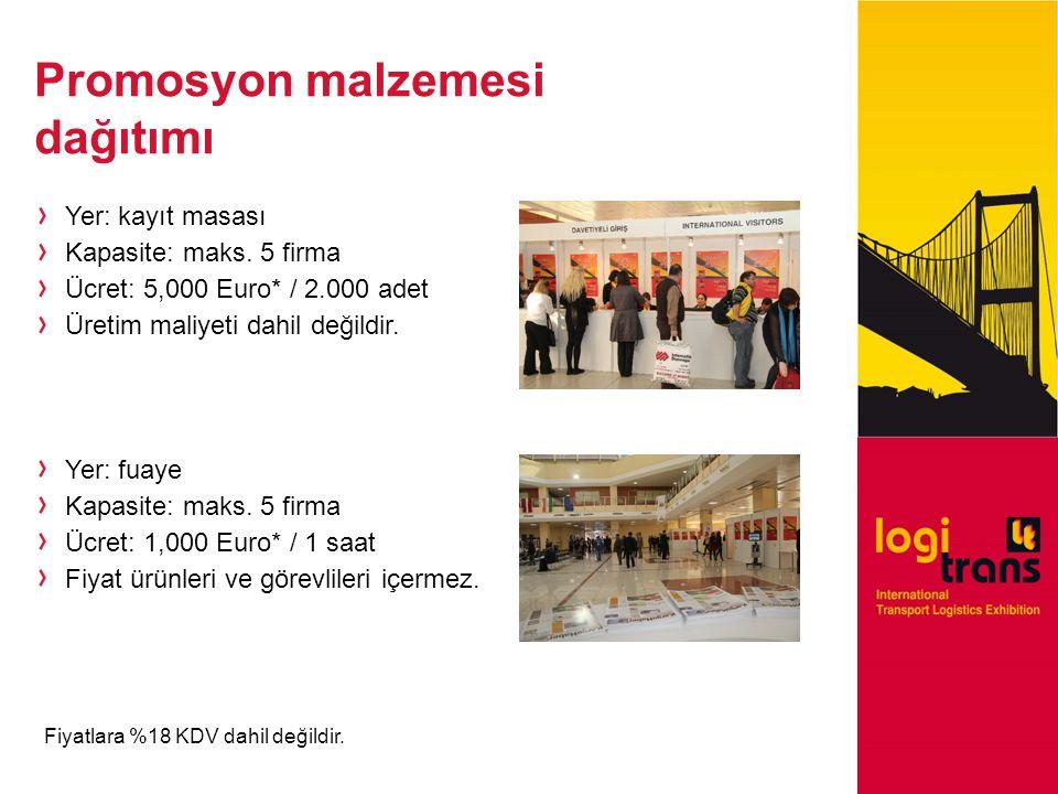 Promosyon malzemesi dağıtımı Yer: kayıt masası Kapasite: maks.