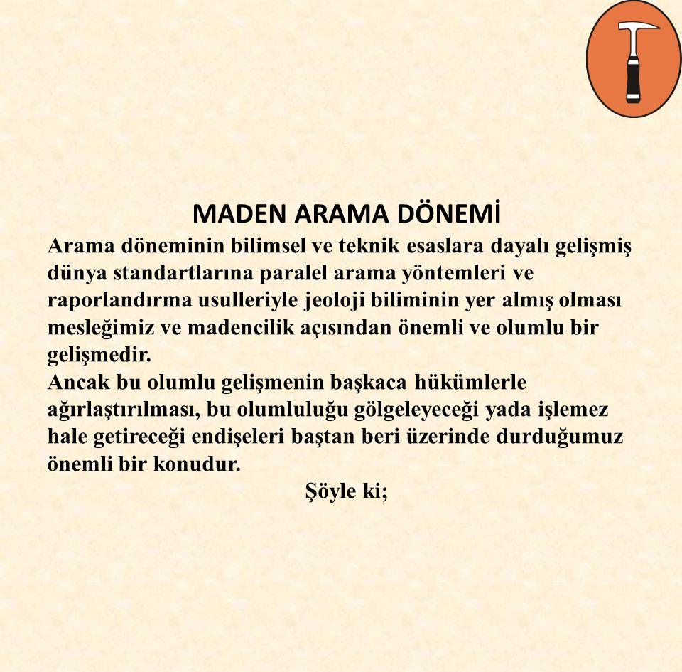 - Teminatın irad kaydedilmesi ve ruhsatın iptali hükmü Kanun ve yönetmeliğin çoğu maddesinde yer alan bu hüküm arama maddelerinde de yer alır.