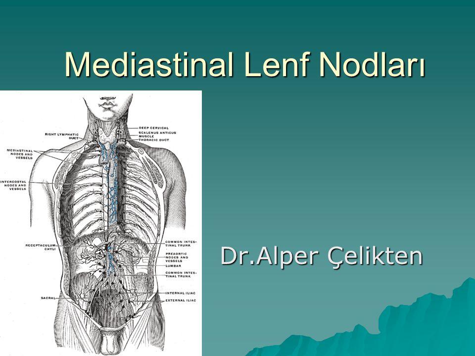 Mediastinal Lenf Nodları Dr.Alper Çelikten