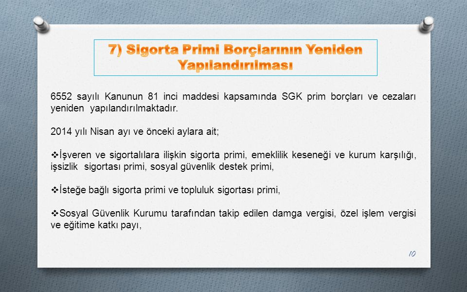 6552 sayılı Kanunun 81 inci maddesi kapsamında SGK prim borçları ve cezaları yeniden yapılandırılmaktadır. 2014 yılı Nisan ayı ve önceki aylara ait; 