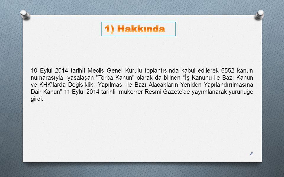 10 Eylül 2014 tarihli Meclis Genel Kurulu toplantısında kabul edilerek 6552 kanun numarasıyla yasalaşan