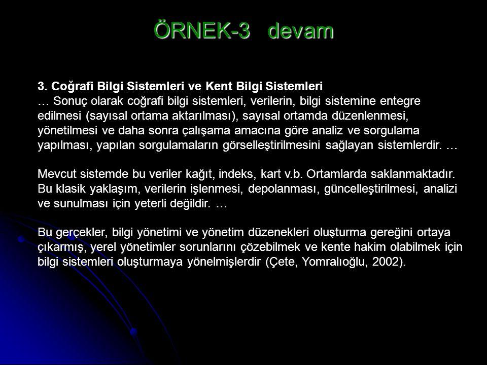 3. Coğrafi Bilgi Sistemleri ve Kent Bilgi Sistemleri … Sonuç olarak coğrafi bilgi sistemleri, verilerin, bilgi sistemine entegre edilmesi (sayısal ort