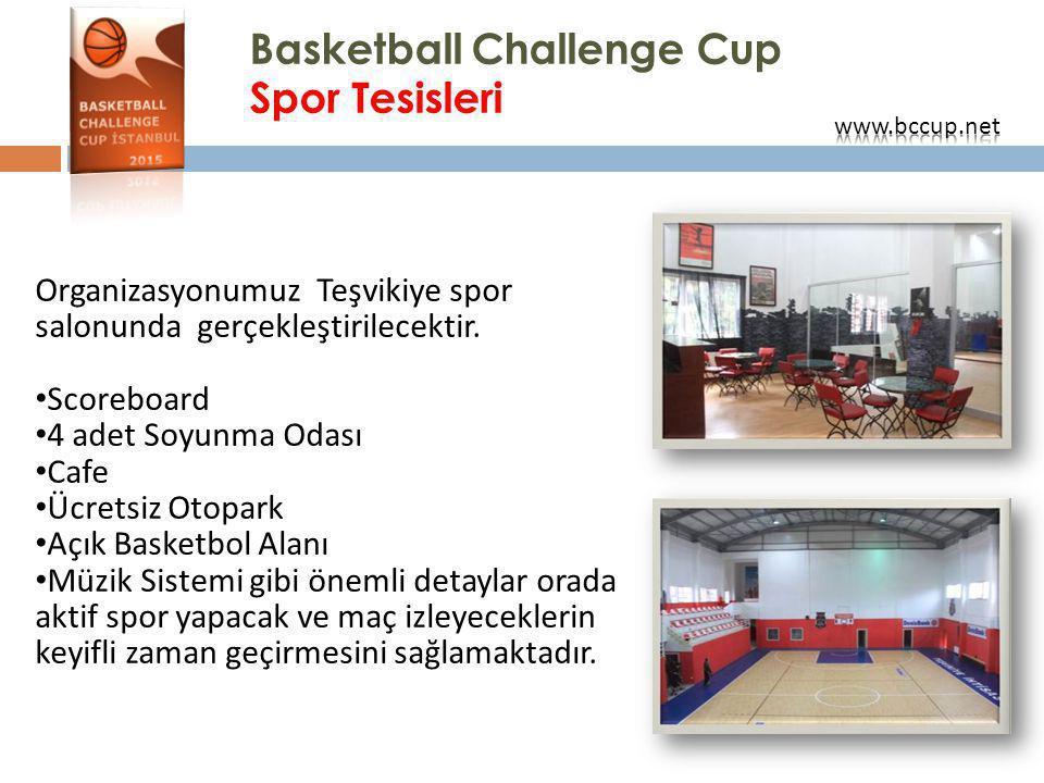 Basketball Challenge Cup Spor Tesisleri Organizasyonumuz Teşvikiye spor salonunda gerçekleştirilecektir. Scoreboard 4 adet Soyunma Odası Cafe Ücretsiz