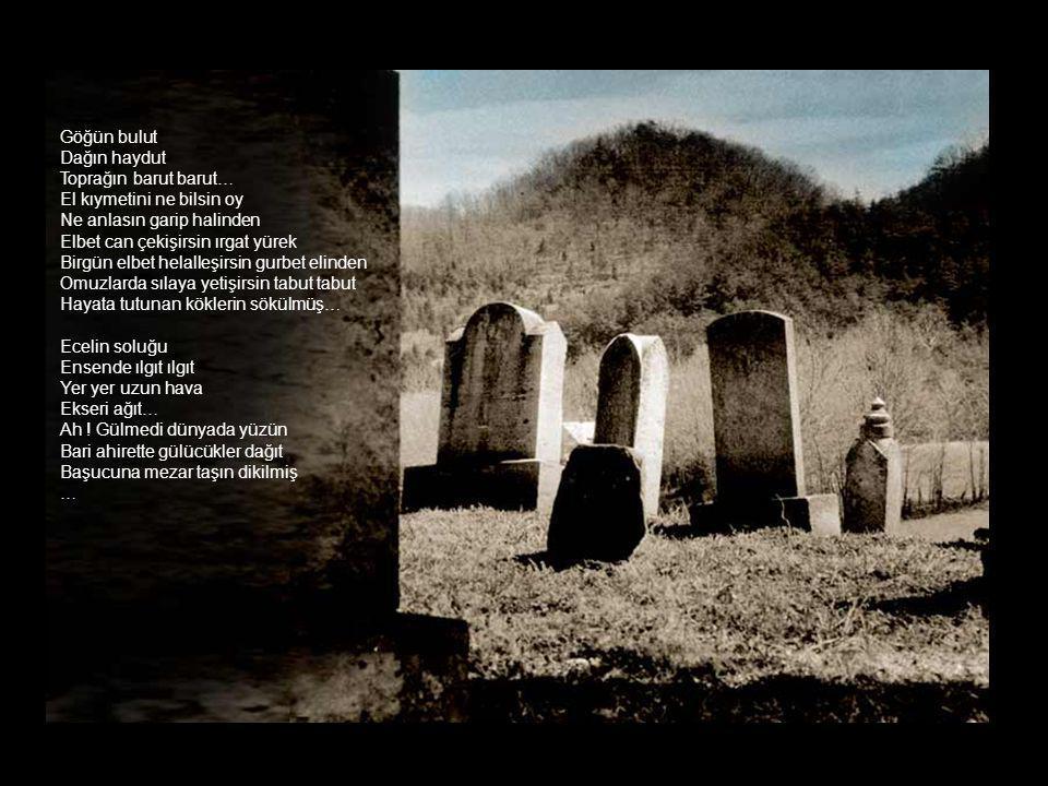 Nemrutun laneti İbrahim'in akıbeti mi karayazın Et meşin, kemik odun Ciğerin alev alev yakılmış… De ki; o kadar mı kolay Bu denli mi ucuz yaşam Kader denmiş içinden çıkılmış… Doğrusu Ne desen boş Ne yapsan baş ağrısı Ettiğin lâf ağzına tıkılmış Yat kösü vurulan tekme tokat Savrulan küfürler kalk borusu Sürünen kıçına tenekeler takılmış …