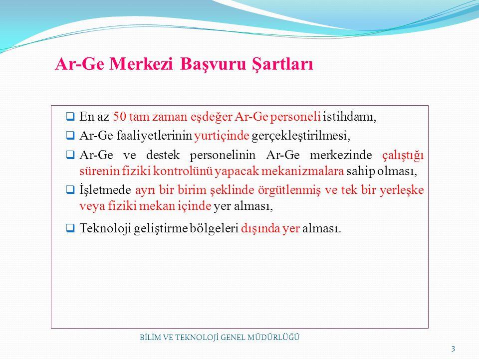 Ar-Ge Merkezleri Başvuruları  Ar-Ge merkezi başvurularının Bilim, Sanayi ve Teknoloji Bakanlığı ' na yapılması gerekir.