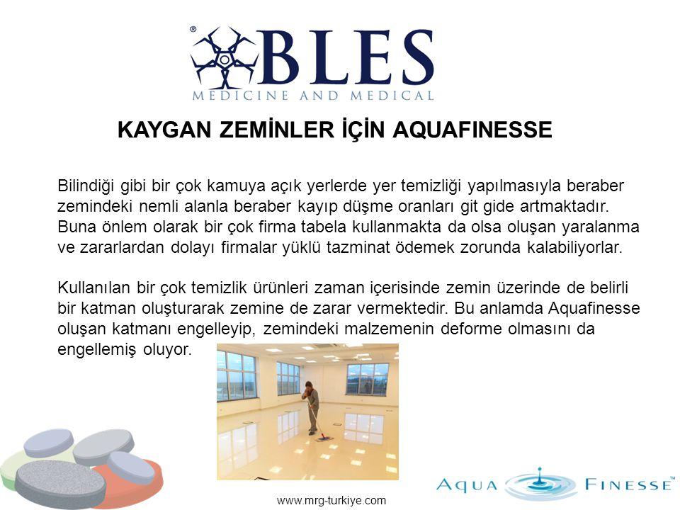 www.mrg-turkiye.com KAYGAN ZEMİNLER İÇİN AQUAFINESSE Bilindiği gibi bir çok kamuya açık yerlerde yer temizliği yapılmasıyla beraber zemindeki nemli al
