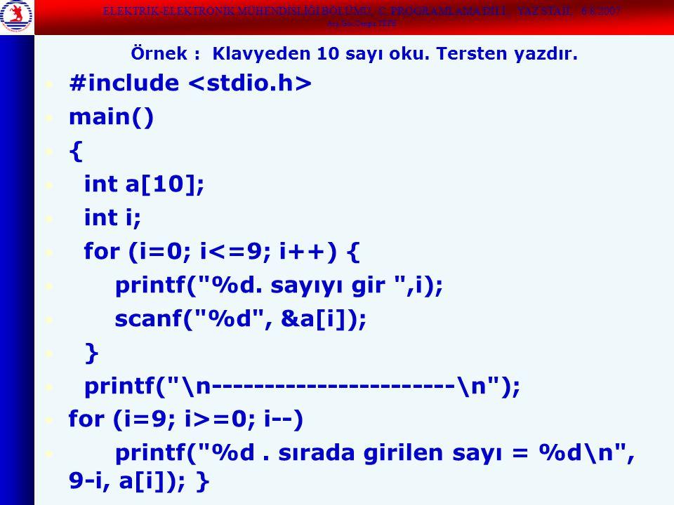 Örnek : Klavyeden 10 sayı oku. Tersten yazdır.