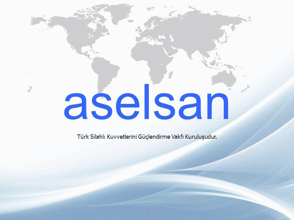 aselsan Türk Silahlı Kuvvetlerini Güçlendirme Vakfı Kuruluşudur. 1