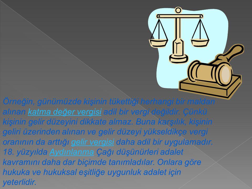 Ne var ki, hukuk düzeni her zaman adil olmayabilir.