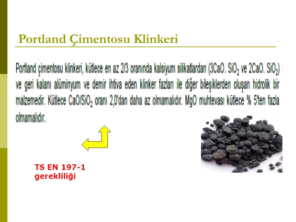 Portland Çimentosu Klinkeri TS EN 197-1 gerekliliği
