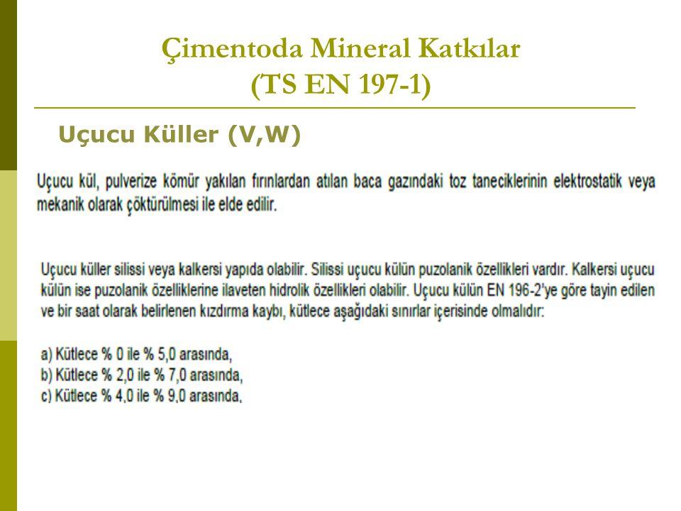 Çimentoda Mineral Katkılar (TS EN 197-1) Uçucu Küller (V,W)
