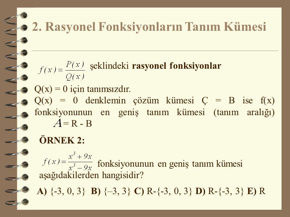 ÖZEL TANIMLI FONKSİYONLAR A.BİR FONKSİYONUN TANIM KÜMESİ Kuralı verilmiş bir fonksiyonun tanımlı olduğu en geniş reel sayı kümesine o fonksiyonun tanım kümesi (tanım aralığı) denir.