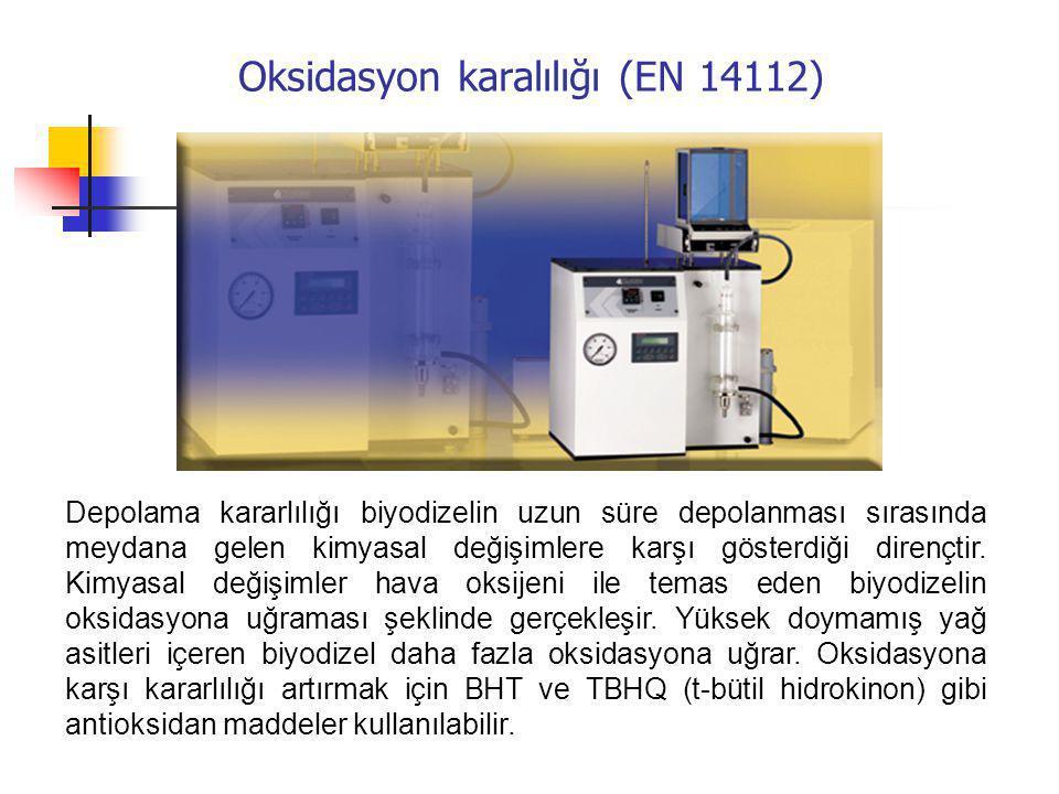 Oksidasyon karalılığı (EN 14112) Depolama kararlılığı biyodizelin uzun süre depolanması sırasında meydana gelen kimyasal değişimlere karşı gösterdiği