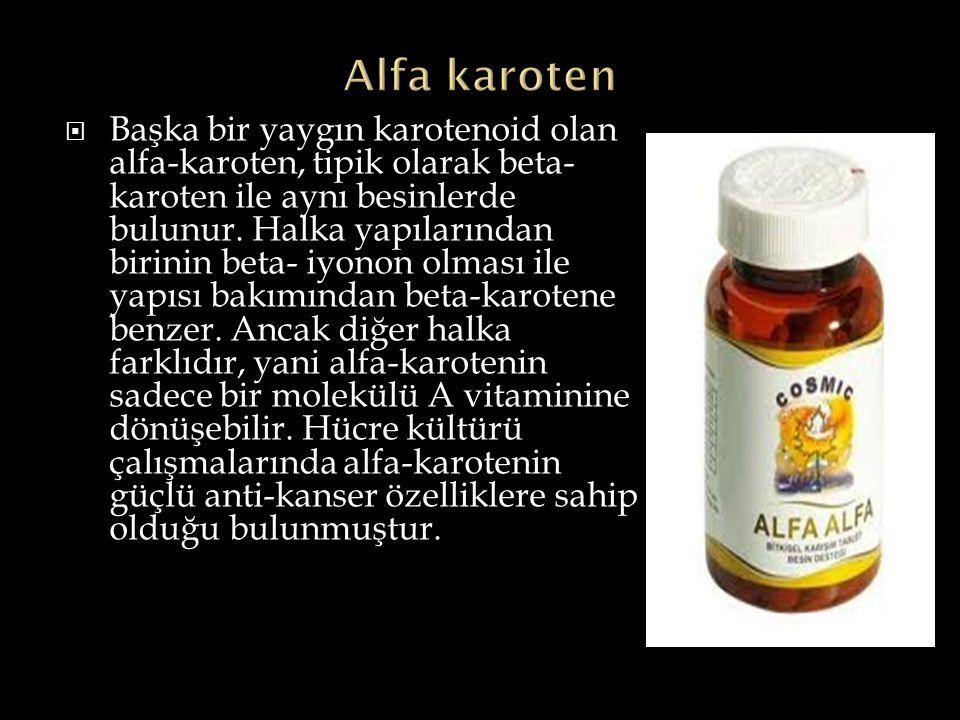  Başka bir yaygın karotenoid olan alfa-karoten, tipik olarak beta- karoten ile aynı besinlerde bulunur. Halka yapılarından birinin beta- iyonon olmas