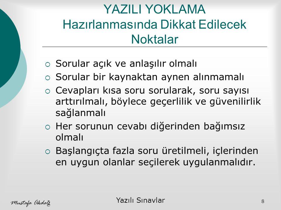 Mustafa Akda ğ Yazılı Sınavlar 9  Genel izlenimle puanlama: Kağıt baştan sona okunur ve edinilen izlenime göre puan verilir.