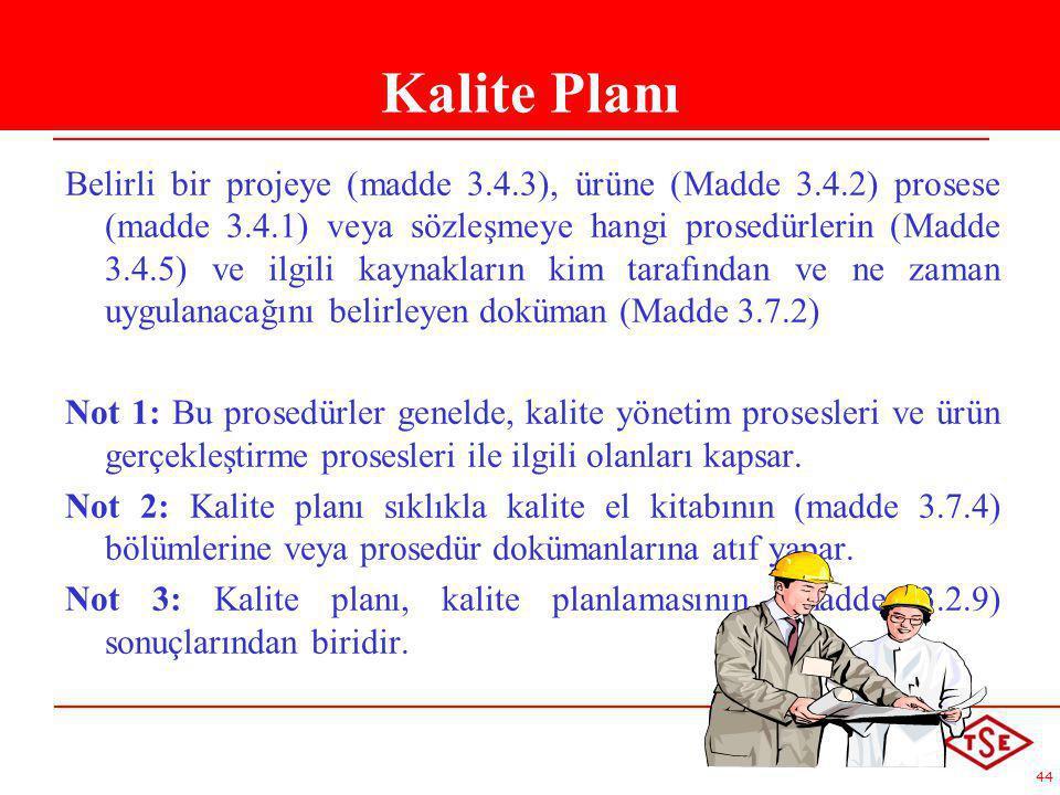 44 Belirli bir projeye (madde 3.4.3), ürüne (Madde 3.4.2) prosese (madde 3.4.1) veya sözleşmeye hangi prosedürlerin (Madde 3.4.5) ve ilgili kaynakları