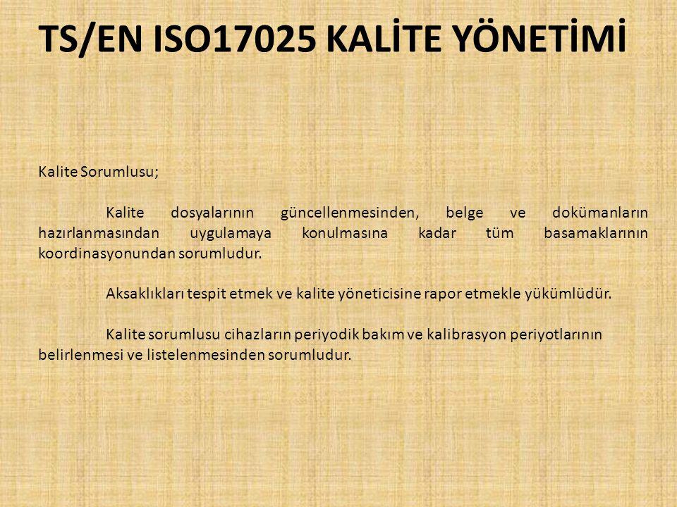 TS/EN ISO17025 KALİTE YÖNETİMİ Kalite Sorumlusu; Kalite dosyalarının güncellenmesinden, belge ve dokümanların hazırlanmasından uygulamaya konulmasına