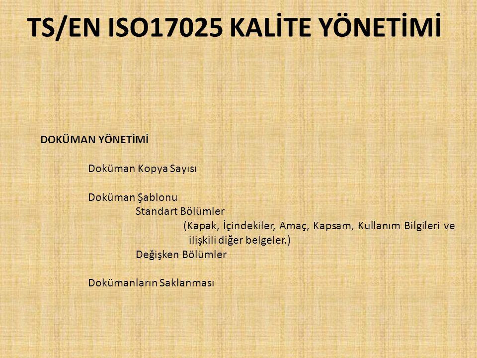 TS/EN ISO17025 KALİTE YÖNETİMİ DOKÜMAN YÖNETİMİ Doküman Kopya Sayısı Doküman Şablonu Standart Bölümler (Kapak, İçindekiler, Amaç, Kapsam, Kullanım Bil