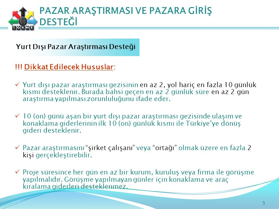 5 PAZAR ARAŞTIRMASI VE PAZARA GİRİŞ DESTEĞİ Yurt Dışı Pazar Araştırması Desteği !!.